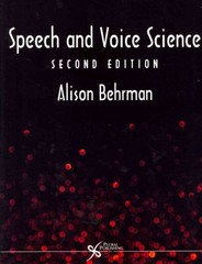 Speech and Voice Science 2nd edition 9781597564816 1597564818