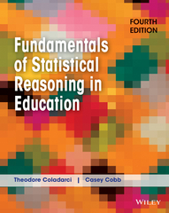 Fundamentals of Statistical Reasoning in Education 4th Edition 9781118425213 1118425219