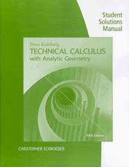 Student Solutions Builder Manual for Kuhfittig's Technical Calculus with Analytic Geometry 5th Edition 9781285052571 1285052579