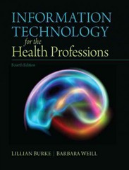 Information Technology for the Health Professions 4th Edition 9780132897648 0132897644