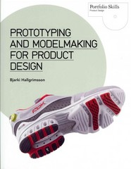 Prototyping and Modelmaking for Product Design 1st Edition 9781856698764 1856698769
