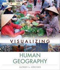 Visualizing Human Geography 1st edition 9780471724919 0471724912