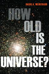 How Old Is the Universe? 1st Edition 9780691156286 069115628X