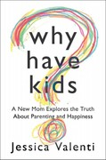 Why Have Kids? 1st Edition 9780547892610 0547892616