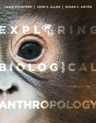 Exploring Biological Anthropology 3rd Edition 9780205907335 0205907334