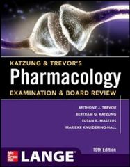 Katzung & Trevor's Pharmacology Examination and Board Review,10th Edition 10th Edition 9780071789240 0071789243