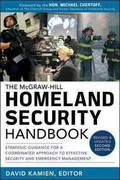 McGraw-Hill Homeland Security Handbook: Strategic Guidance for a Coordinated Approach to Effective Security and Emergency Management, Second Edition 2nd Edition 9780071790857 0071790853