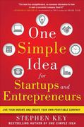 One Simple Idea for Startups and Entrepreneurs:  Live Your Dreams and Create Your Own Profitable Company 1st Edition 9780071800440 0071800441