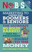No BS Marketing to Seniors and Leading Edge Boomers 1st edition 9781599184500 1599184508