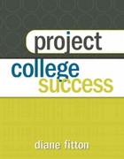 Project College Success 1st Edition 9780321840042 0321840046