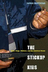 The Stickup Kids 1st Edition 9780520273382 0520273389