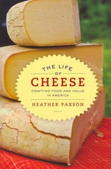 The Life of Cheese 1st Edition 9780520270183 0520270185