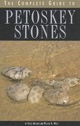 The Complete Guide to Petoskey Stones 0 9780472030286 0472030280