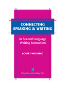 Connecting Speaking & Writing in Second Language Writing Instruction 1st edition 9780472030323 0472030329