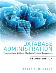 Database Administration 2nd Edition 9780321822949 0321822943