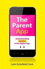 The Parent App: Understanding Families in the Digital Age 1st Edition 9780199899623 0199899622