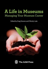 A Life in Museums 1st Edition 9781933253701 1933253703