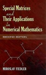 Special Matrices and Their Applications in Numerical Mathematics 2nd edition 9780486466750 0486466752