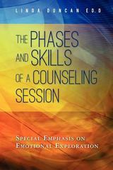The Phases and Skills of a Counseling Session 1st Edition 9780615596112 0615596118