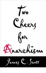 Two Cheers for Anarchism 1st Edition 9780691155296 0691155291