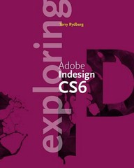 Exploring Adobe InDesign CS6 1st Edition 9781133693284 1133693288