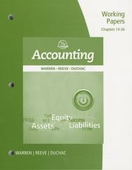 Working Papers, Chapter 14-26 for Warren/Reeve/Duchac's Accounting 25th edition 9781285073132 1285073134