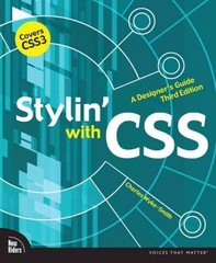 Stylin' with CSS 3rd Edition 9780321858474 0321858476
