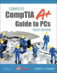 Complete CompTIA A+ Guide to PCs 6th Edition 9780789749765 0789749769