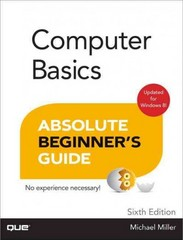Computer Basics Absolute Beginner's Guide, Windows 8 Edition 6th Edition 9780789750013 0789750015