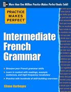 Practice Makes Perfect: Intermediate French Grammar 1st Edition 9780071775380 0071775382