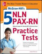 McGraw-Hill's 5 NLN PAX-RN Practice Tests 1st Edition 9780071789882 007178988X