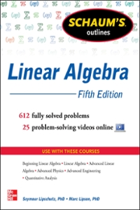 Schaum's Outline of Linear Algebra, 5th Edition 5th Edition 9780071794565 0071794565
