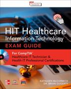 Healthcare Information Technology Exam Guide for CompTIA Healthcare IT Technician and HIT Pro Certifications 1st Edition 9780071802802 0071802800