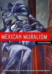 Mexican Muralism 1st Edition 9780520271623 0520271629