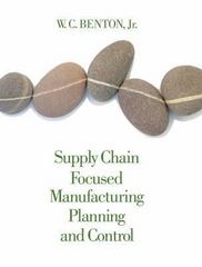 Supply Chain Focused Manufacturing Planning and Control 1st Edition 9781133586715 1133586716
