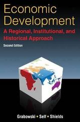 Economic Development: A Regional, Institutional, and Historical Approach 2nd Edition 9780765633545 076563354X