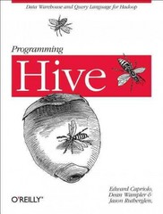 Programming Hive 1st Edition 9781449319335 1449319335