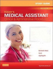 Study Guide for Today's Medical Assistant: Clinical & Administrative Procedures 2nd Edition 9781455701513 1455701513