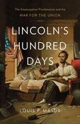 Lincoln's Hundred Days 1st Edition 9780674066908 0674066901