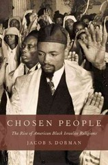 Chosen People: The Rise of American Black Israelite Religions 1st Edition 9780199719679 0199719675