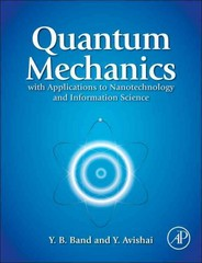Quantum Mechanics with Applications to Nanotechnology and Information Science 0 9780444537867 0444537864