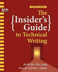The Insider's Guide to Technical Writing 1st Edition 9781937434038 1937434036