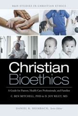 Christian Bioethics 1st Edition 9781433684272 1433684276
