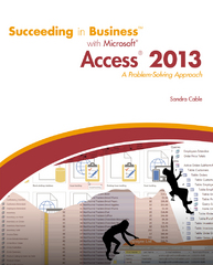 Succeeding in Business with Microsoft Access 2013 1st Edition 9781285077581 128507758X