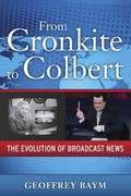 From Cronkite to Colbert 1st Edition 9780199945849 0199945845
