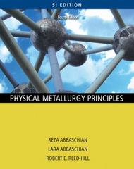 Physical Metallurgy Principles - SI Version 4th edition 9780495438519 0495438510