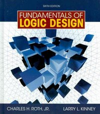 Fundamentals of Logic Design 6th edition 9781111781392 1111781397