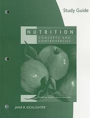 Study Guide for Sizer/Whitney's Nutrition: Concepts and Controversies 11th edition 9780495553045 0495553042