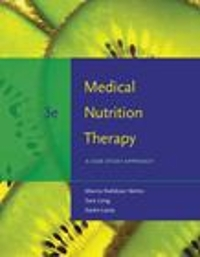 Medical Nutrition Therapy: A Case Study Approach 3rd edition 9780495554769 0495554766