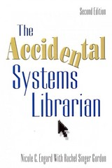 The Accidental Systems Librarian 2nd edition 9781573874533 1573874531